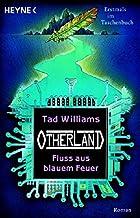 Otherland 2. Fluß aus blauem Feuer by Tad…