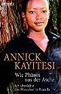 Wie Phönix aus der Asche - Annick Kayitesi
