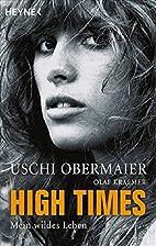 High Times: Mein wildes Leben by Uschi…