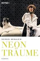 Neonträume: Roman by Sergej Minajew