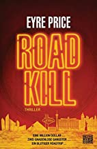 Roadkill : Thriller by Eyre Price