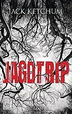 Jagdtrip by Jack Ketchum