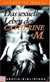 Catherine Millet: Das sexuelle Leben der Catherine M. BILD Erotik-Bibliothek,  Band 2