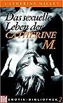 Das sexuelle Leben der Catherine M. Bild Erotik-Bibliothek Band 2 - Catherine Millet