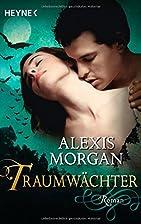 Traumwächter: Roman by Alexis Morgan