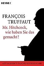 Mr. Hitchcock, wie haben Sie das gemacht?:…