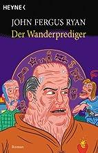 Der Wanderprediger Roman by John Fergus Ryan