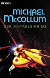 Michael McCollum: Der Antares-Krieg. Heyne-B&uuml;cher Science-Fiction &amp; Fantasy: Band 8319