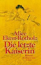 Die letzte Kaiserin by Alice M.…