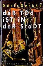Der Tod ist in der Stadt by Doris Gercke