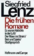 Die frühen Romane by Siegfried Lenz
