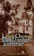 Das Dienerzimmer by Leonie Ossowski