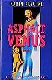 Reschke, Karin: Asphaltvenus: Toscas Groschenroman (German Edition)