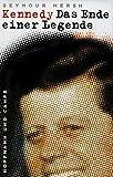 Hersh, Seymour M.: Kennedy. Das Ende einer Legende.