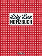 Lily Lux Notizbuch by Iris Luckhaus
