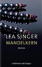 Mandelkern: Roman by Lea Singer