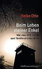 Beim Leben meiner Enkel: Wie eine DDR-Flucht…