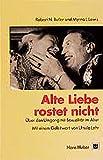 Robert N. Butler: Alte Liebe rostet nicht.