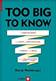David Weinberger: Too Big to Know