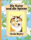 Bayley, Nicola: Die Katze und die Spinne