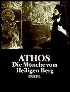 Athos : die Mönche vom Heiligen Berg by…