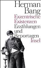 Exzentrische Existenzen by Herman Bang