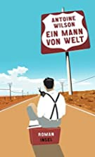 Ein Mann von Welt: Roman by Antoine Wilson