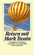 Reisen mit Mark Twain: Vergnügliche…