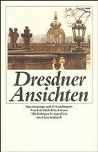 Dresdner Ansichten: Spaziergange und…
