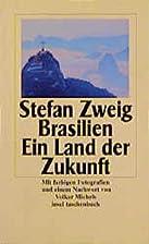 Brazil, Land of the Future by Stefan Zweig