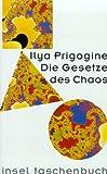 Prigogine, Ilya: Die Gesetze des Chaos.