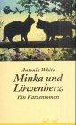 Antonia White: Minka und Löwenherz