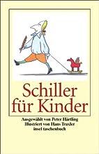Schiller für Kinder by Friedrich von…