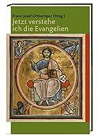 Jetzt verstehe ich die Evangelien by Franz J…