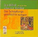 Vries, Anne de: Die Bibel unserer Kinder. Die Schöpfungsgeschichte. CD. Ein Singspiel.