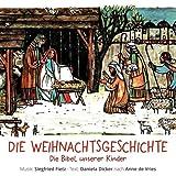 Vries, Anne de: Die Bibel unserer Kinder. Die Weihnachtsgeschichte. CD. Ein Singspiel.