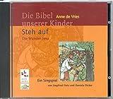 Vries, Anne de: Die Bibel unserer Kinder. CD. Steh auf. Die Wunder Jesu.