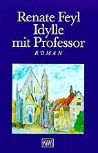 Idylle mit Professor by Renate Feyl