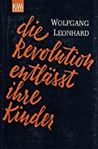 Child of the Revolution by Wolfgang Leonhard