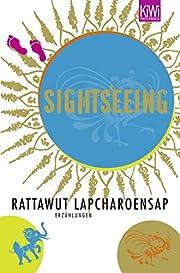 Sightseeing: Erzählungen by Rattawut…