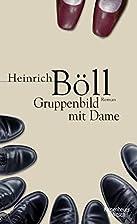 Gruppenbild mit Dame by Heinrich Böll