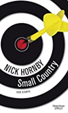 Small Country: Stories by Nick Hornby