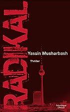 Radikal by Yassin Musharbash