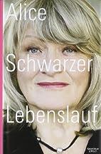 Lebenslauf by Alice Schwarzer