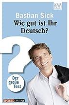 Wie gut ist Ihr Deutsch?: Der große…