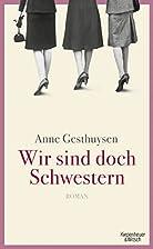 Wir sind doch Schwestern: Roman by Anne…