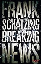 Breaking News by Frank Schätzing