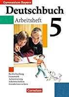Deutschbuch - Gymnasium Bayern: Deutschbuch…