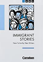 Immigrant stories : new fiction by new…