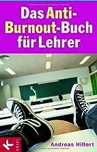 Das Anti-Burnout-Buch für Lehrer by Andreas…